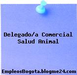 Delegado/a Comercial Salud Animal