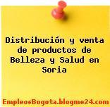 Distribución y venta de productos de Belleza y Salud en Soria
