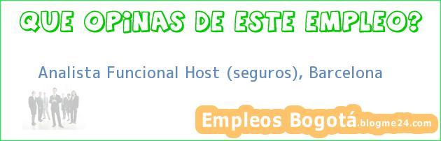 Analista Funcional Host (seguros), Barcelona