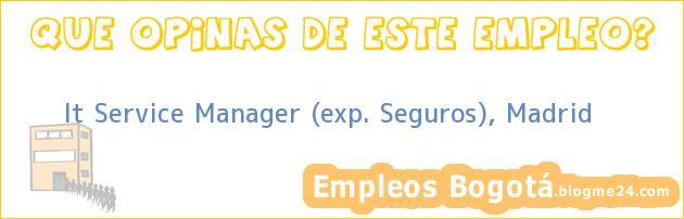 It Service Manager (exp. Seguros), Madrid
