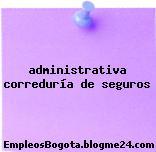 administrativa correduria de seguros