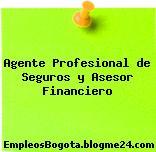 Agente Profesional de Seguros y Asesor Financiero