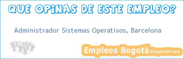 Administrador Sistemas Operativos, Barcelona