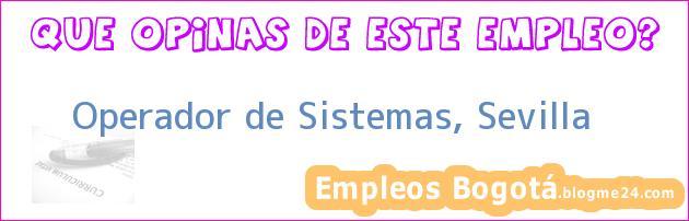 Operador de Sistemas, Sevilla