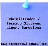 Administrador / Técnico Sistemas Linux, Barcelona
