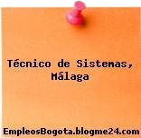 Técnico de Sistemas, Málaga