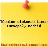 Técnico sistemas Linux (Devops), Madrid