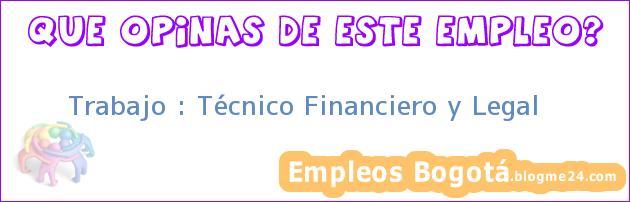 Trabajo : Técnico Financiero y Legal