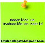 Becario/a De Traducción en Madrid