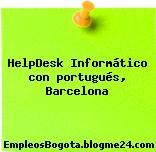 HelpDesk Informático con portugués, Barcelona
