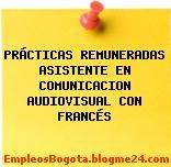 PRÁCTICAS REMUNERADAS ASISTENTE EN COMUNICACION AUDIOVISUAL CON FRANCÉS