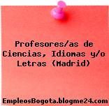 Profesores/as de Ciencias, Idiomas y/o Letras (Madrid)