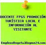 DOCENTE FPGS PROMOCIÓN TURÍSTICA LOCAL E INFORMACIÓN AL VISITANTE