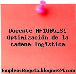 Docente MF1005_3: Optimización de la cadena logística