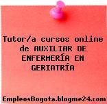 Tutor/a cursos online de AUXILIAR DE ENFERMERÍA EN GERIATRÍA