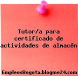 Tutor/a para certificado de actividades de almacén